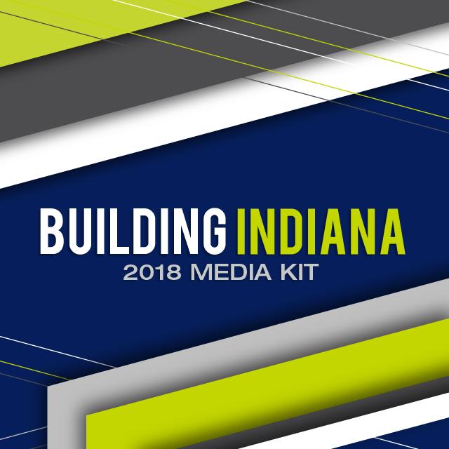 Building Indiana 2018 Media Kit